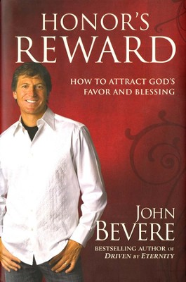 Honor's Reward: How to Attract God's Favor and Blessing   -     By: John Bevere