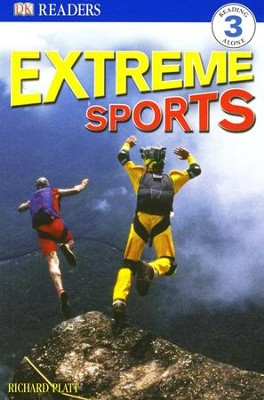 DK Readers, Level 3: Extreme Sports     -     By: Richard Platt