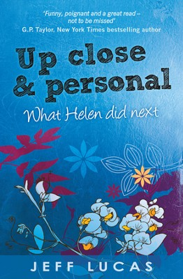 Up Close and Personal: What Helen did Next  -     By: Jeff Lucas