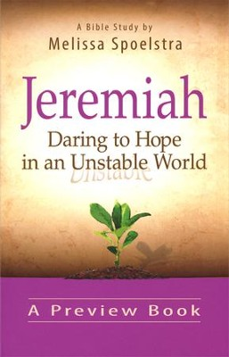 Jeremiah - Women's Bible Study Preview Book: Daring to Hope in an Unstable World  -     By: Melissa Spoelstra