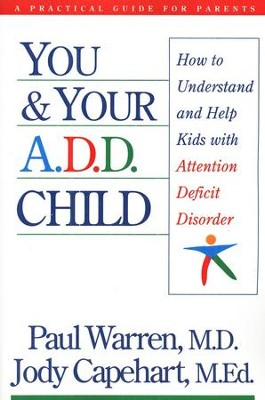 You and Your Attention Deficit Disorder Child   -     By: Paul Warren, Jody Capehart