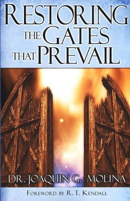 Restoring the Gates That Prevail  -     By: Joaquin Molina