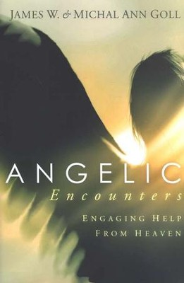 Angelic Encounters  -     By: James W. Goll, Michal Ann Goll
