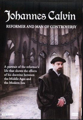 Johannes Calvin: Reformer and Man of Controversy DVD   -