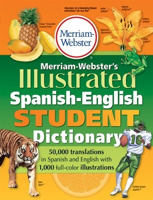Merriam-Webster's Illustrated Spanish-English Student Dictionary  -