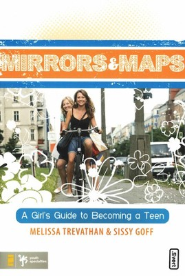 Mirrors & Maps: A Girl's Guide to Becoming a Teen   -     By: Melissa Trevathan, Sissy Goff