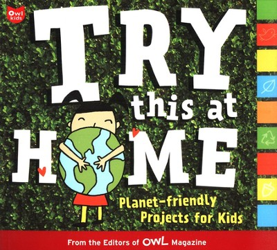 Try This at Home: Planet-Friendly Projects for Kids   -