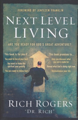 Next Level Living: Are You Ready for God's Great Adventure?  -     By: Rich Rogers