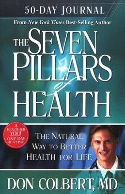 The Seven Pillars of Health: 50-Day Journal   -     By: Don Colbert M.D.