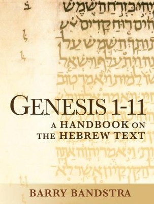 Genesis 1-11: A Handbook on the Hebrew Text  -     By: Barry Bandstra