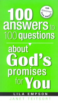 100 Answers to 100 Questions About God's Promises for You  -     By: Janet Teitsort