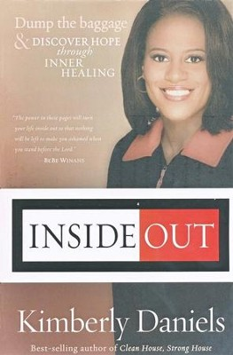 Inside Out: Dump the Baggage and Discover Hope Through Deliverance and Inner Healing  -     By: Kimberly Daniels