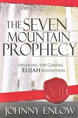 The Seven-Mountain Prophecy   -     By: Johnny Enlow