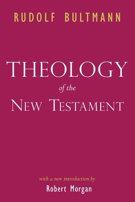 Theology of the New Testament  -     By: Rudolf Bultmann