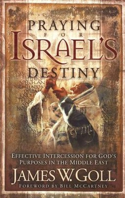Praying for Israel's Destiny  -     By: James W. Goll