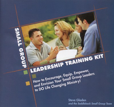Small Group Leadership Training Kit  -     By: Steve Gladen, Brett Eastman, Todd Olthoff