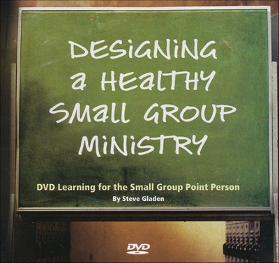 Designing a Healthy Small Group Ministry, 6 DVDs & 1  Workbook on CD  -     By: Steve Gladen