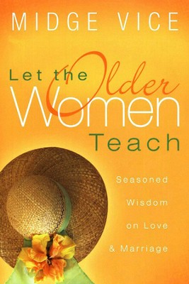 Let The Older Women Teach  -     By: Midge Vice