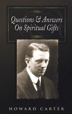Questions & Answers on Spiritual Gifts  -     By: Howard Carter