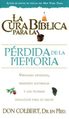 La cura biblica para la perdida de la memoria, The Bible Cure of Memory Lost, Spanish Edition  -     By: Don Colbert M.D.