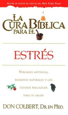 La Cura Bíblica para el Estés  (The Bible Cure For Stress)  -     By: Don Colbert M.D.