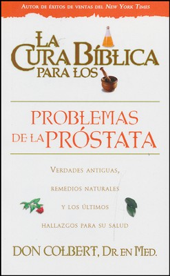 La cura biblica para los problemas de la prostata, The Biblical Cure for Problems with Prostate  -     By: Don Colbert M.D.