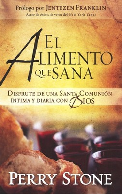 El Alimento que Sana  (The Meal that Heals)  -     By: Perry Stone