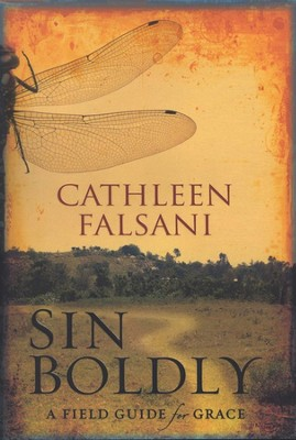 Sin Boldly: A Field Guide for Grace  -     By: Cathleen Falsani