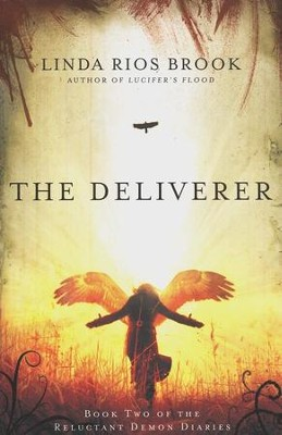 The Deliverer, Reluctant Demon Diaries Series #2   -     By: Linda Rios Brook