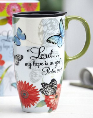 Butterfly Travel Mug, Psalm 39:7  -     By: Sandy Clough