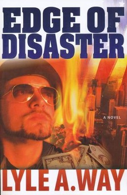 Edge of Disaster  -     By: Lyle Way