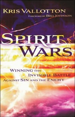 Spirit Wars: Winning the Invisible Battle Against Sin and the Enemy  -     By: Kris Vallotton