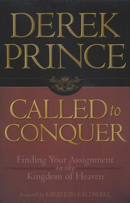 Called to Conquer: Finding Your Assignment in the Kingdom of God  -     By: Derek Prince