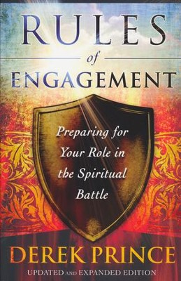 Rules of Engagement, Updated and Expanded  -     By: Derek Prince