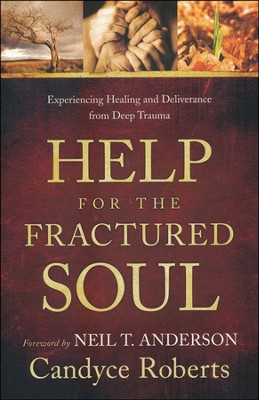 Help for the Fractured Soul: Experiencing Healing and Deliverance from Deep Trauma - Slightly Imperfect  -     By: Candyce Roberts