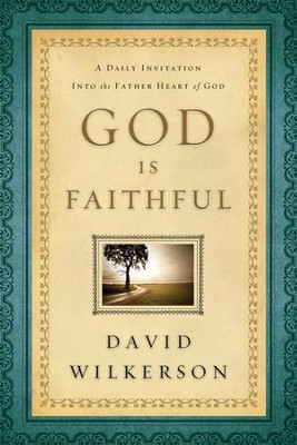 God Is Faithful: A Daily Invitation into the Father Heart of God  -     By: David Wilkerson