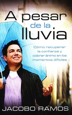 A Pesar de la Lluvia  (Despite the Rain)  -     By: Jacobo Ramos