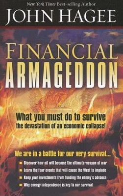 Financial Armageddon: What You Must Do to Survive the Devastation of an Economic Collapse  -     By: John Hagee