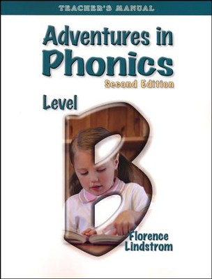 Adventures in Phonics Level B Teacher's Manual, 2nd Ed., Grade 1     -     By: Florence Lindstrom