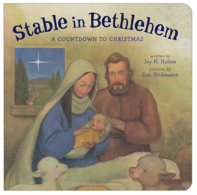 Stable in Bethlehem: A Countdown to Christmas  -     By: Joy N. Hulme     Illustrated By: Dan Andreasen