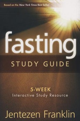 Fasting, Study Guide  -     By: Jentezen Franklin