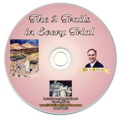 The 2 Trails Through Every Trial Audio CD  -     By: Dr. S.M. Davis