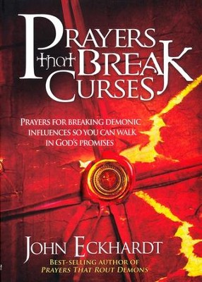 Prayers That Break Curses  -     Edited By: John Eckhardt     By: John Eckhardt