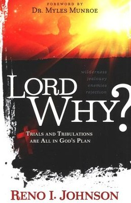 Lord Why?: Trials & Tribulations are all in His Plan  -     By: Reno Johnson