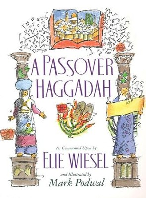 A Passover Haggadah   -     By: Elie Wiesel, Mark Podwal, Mark Podwal