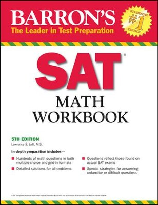 Barron's Math Workbook for the New SAT, Fifth Edition   -     By: Lawrence Leff M.S.
