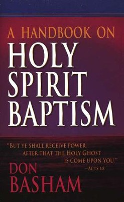 A Handbook on Holy Spirit Baptism   -     By: Don Basham