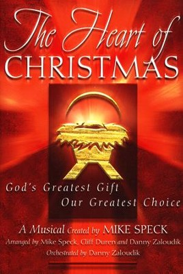 The Heart of Christmas: God's Greatest Gift, Our Greatest Choice  -     By: Mike Speck, Cliff Duren, Danny Zaloudik