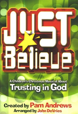 Just Believe: A Children's Christmas Musical About Trusting In God  -     By: Pam Andrews