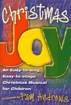 Christmas Joy: An Easy-to-Sing, Easy-to-Stage Christmas Musical for Children  -     By: Pam Andrews